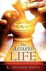 The Altar'ed Life