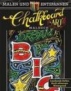 Malen und entspannen: Chalkboard Art - Tafelkunst - Chalk Lettering