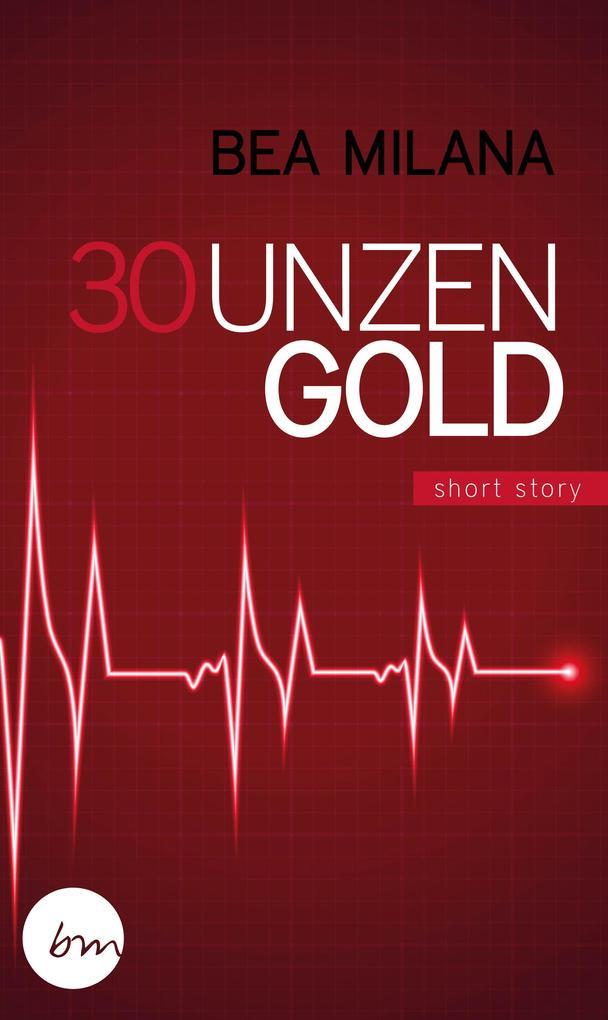 30 Unzen Gold als eBook