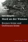 Mord an der Wümme: Bremen Krimi und Ostfriesen Krimi