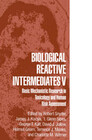 Biological Reactive Intermediates V
