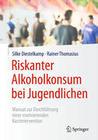 Riskanter Alkoholkonsum bei Jugendlichen