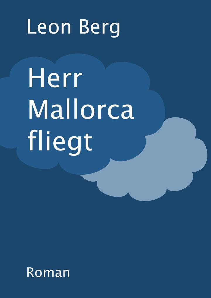 Herr Mallorca fliegt als eBook