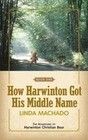 How Harwinton Got His Middle Name