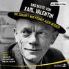 Das Beste von Karl Valentin. Die Zukunft war früher auch besser