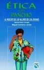 Etica Para Pancho: Al Rescate de los Valores de los Jovenes = Ethics for Pancho