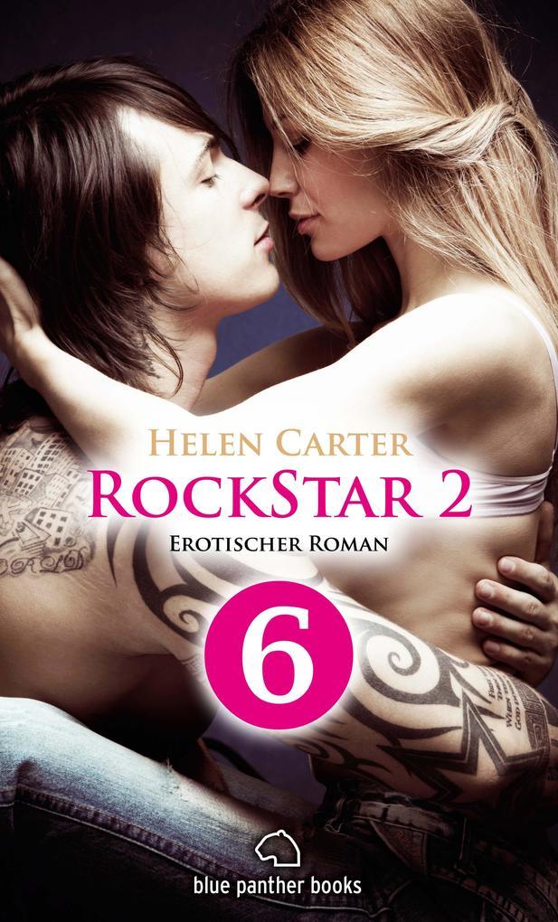 Rockstar | Band 2 | Teil 6 | Erotischer Roman als eBook