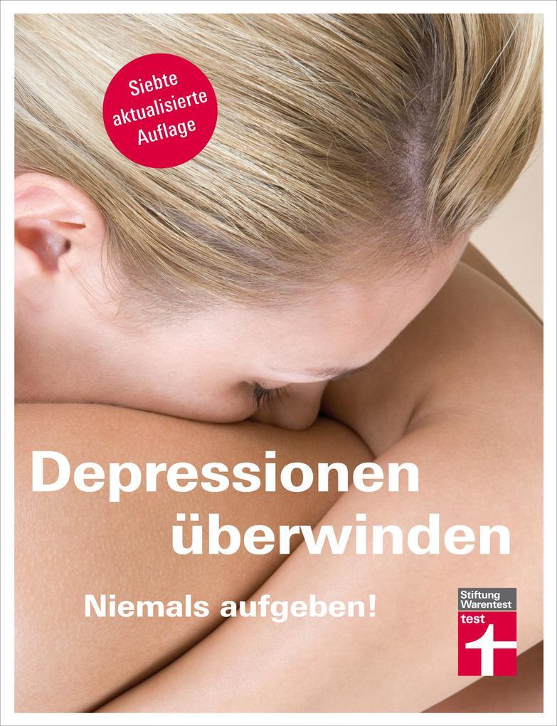 Depressionen überwinden - Niemals aufgeben als eBook