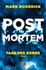[Mark Roderick: Post Mortem - Tage des Zorns]