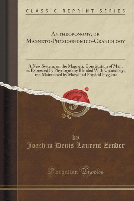 Anthroponomy, or Magneto-Physiognomico-Craniology als Taschenbuch