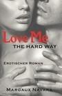 Love Me - The Hard Way