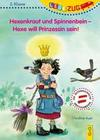 LESEZUG/2. Klasse: Hexenkraut und Spinnenbein - Hexe will Prinzessin sein!