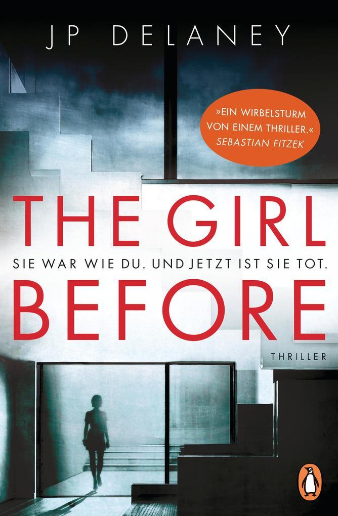 The Girl Before - Sie war wie du. Und jetzt ist sie tot. als eBook