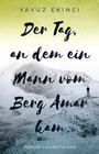 Der Tag, an dem ein Mann vom Berg Amar kam