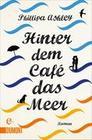 Hinter dem Café das Meer