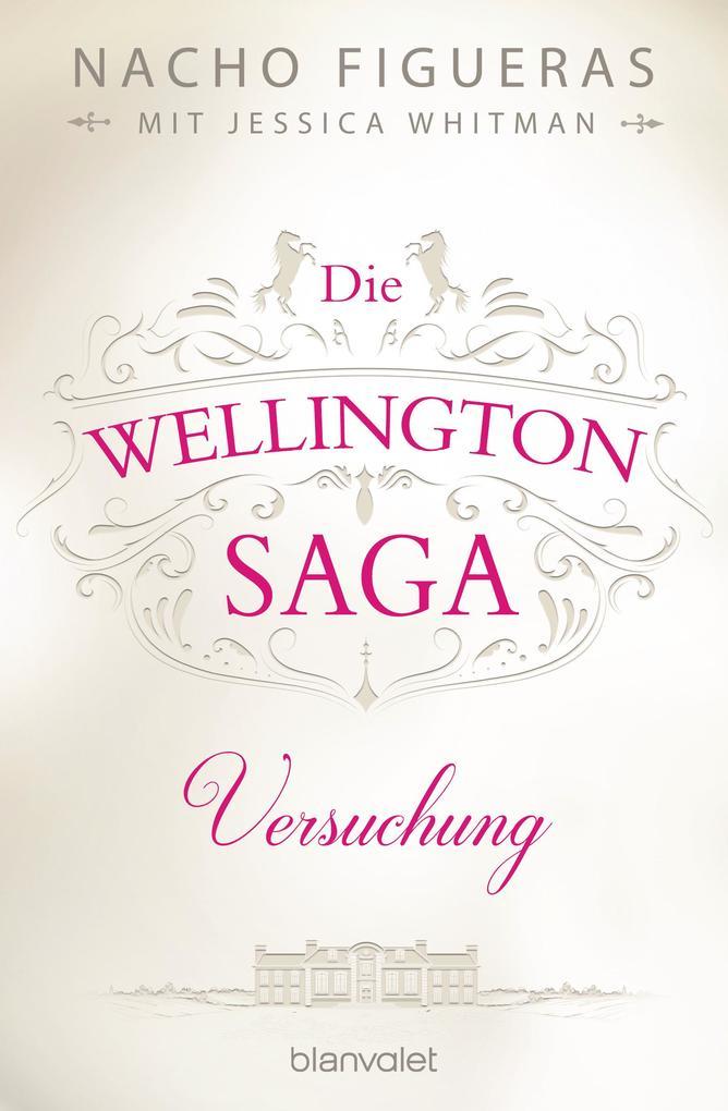 Die Wellington-Saga - Versuchung als eBook