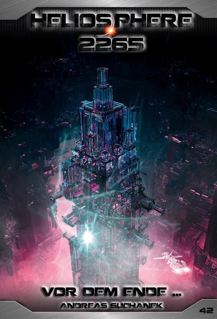 Heliosphere 2265 - Band 42: Vor dem Ende ... (Science Fiction) als eBook