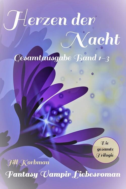 Herzen der Nacht - Gesamtausgabe Band 1-3 als eBook