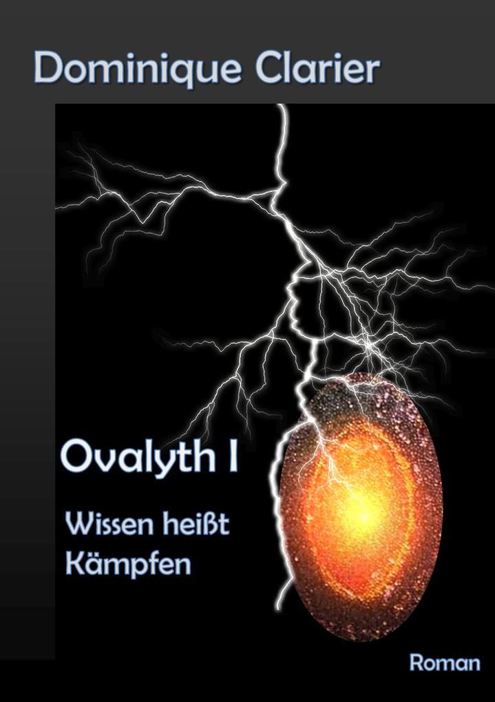 Ovalyth I - Wissen heißt Kämpfen als eBook