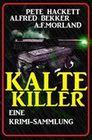 Kalte Killer: Eine Krimi-Sammlung