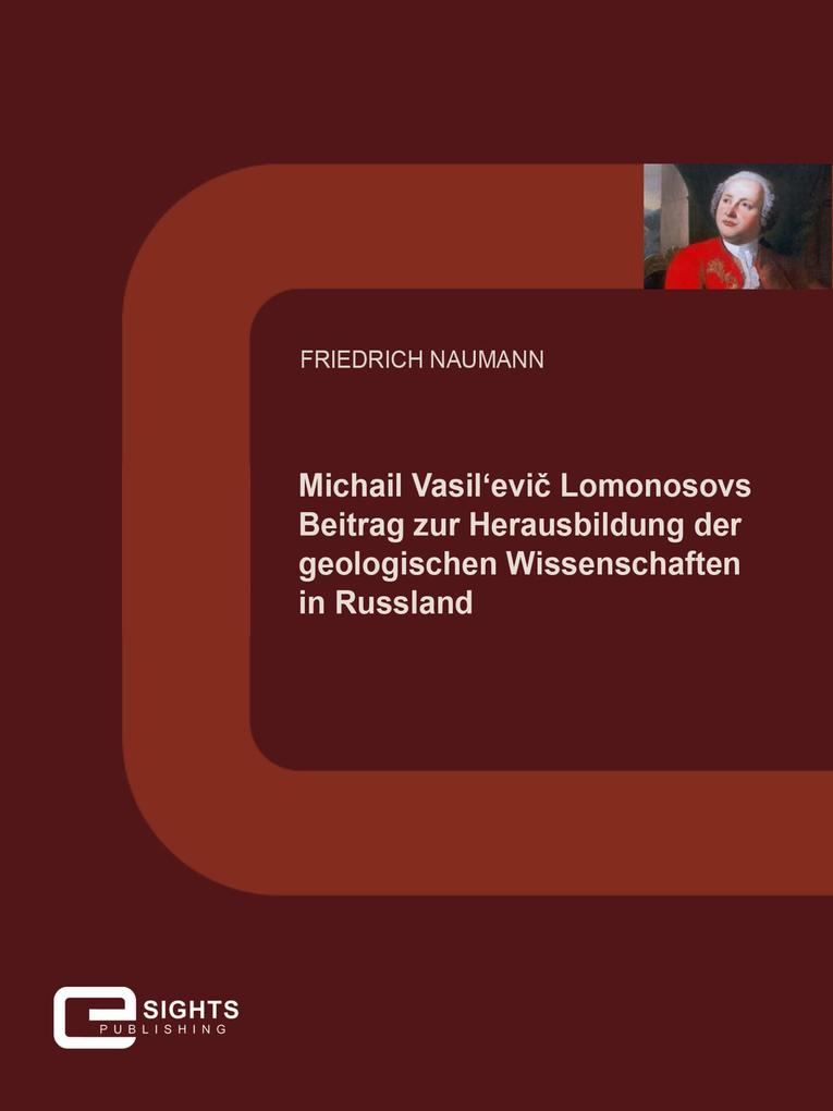 Michail Vasil'evi' Lomonosovs Beitrag zur Herausbildung der geologischen Wissenschaften in Russland als eBook