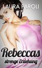 Rebeccas strenge Erziehung
