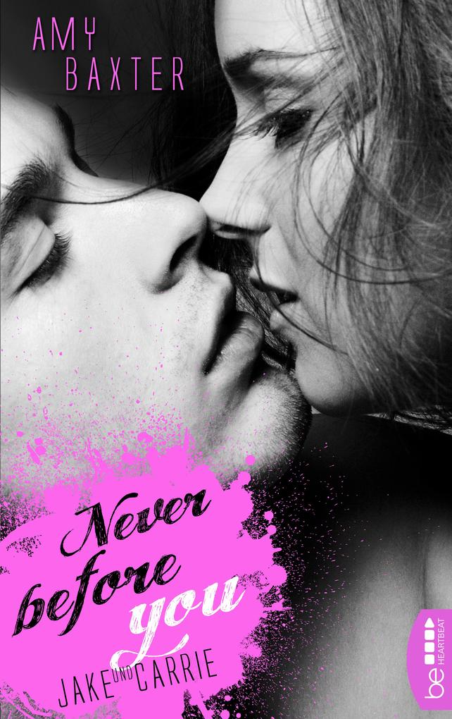 Never before you - Jake & Carrie als eBook