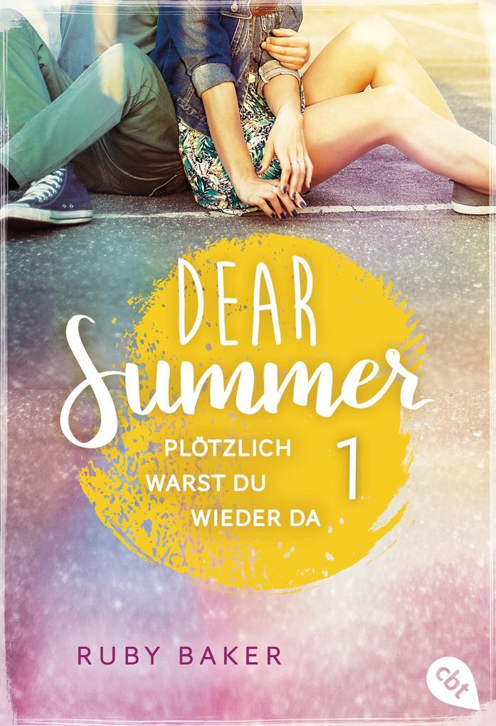 Dear Summer - Plötzlich warst du wieder da als eBook