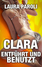 Clara - Entführt und Benutzt