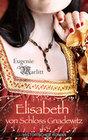 Elisabeth von Schloss Gnadewitz - Historischer Roman