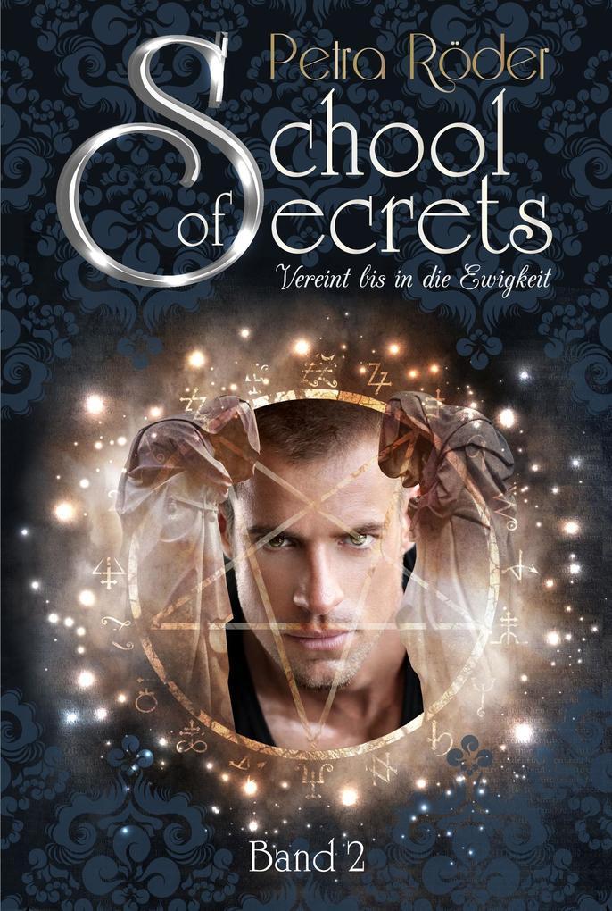 School of Secrets (Band2) - Vereint bis in die Ewigkeit als eBook