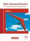 Das Deutschbuch für Berufsschulen / Berufsfachschulen - Bayern. Schülerbuch