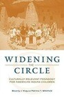Widening the Circle: Culturally Relevant Pedagogy for American Indian Children