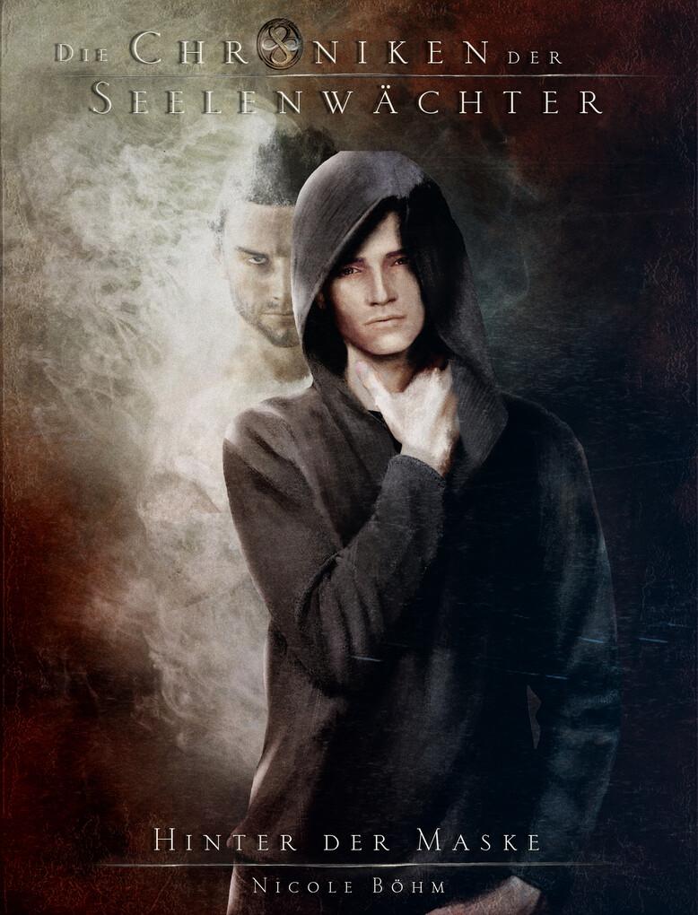 Die Chroniken der Seelenwächter - Band 21: Hinter der Maske (Urban Fantasy) als eBook