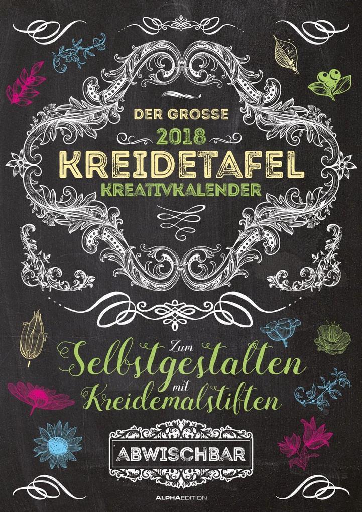 Der große Kreidetafel-Kreativkalender 2018 als Kalender