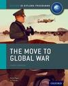 The Move to Global War: Ib History Course Book: Oxford Ib Diploma Program