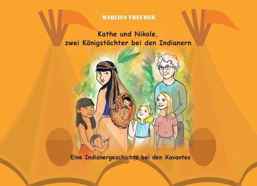 Kathe und Nikole - Zwei Königstöchter bei den Indianern als Buch