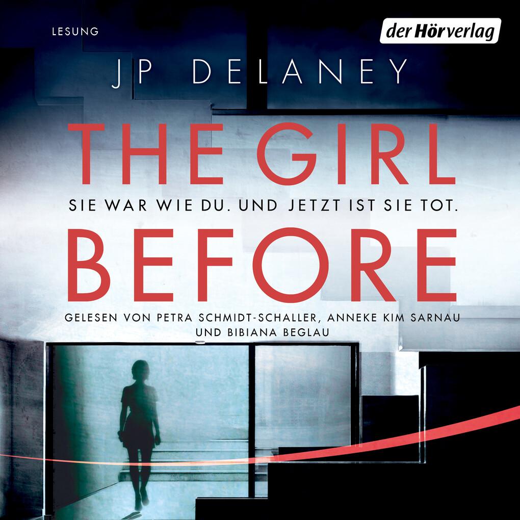 The Girl Before - Sie war wie du. Und jetzt ist sie tot. als Hörbuch Download