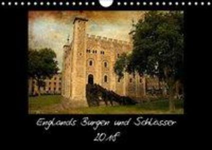 Englands Burgen und Schlösser 2018 (Wandkalender 2018 DIN A4 quer) als Kalender