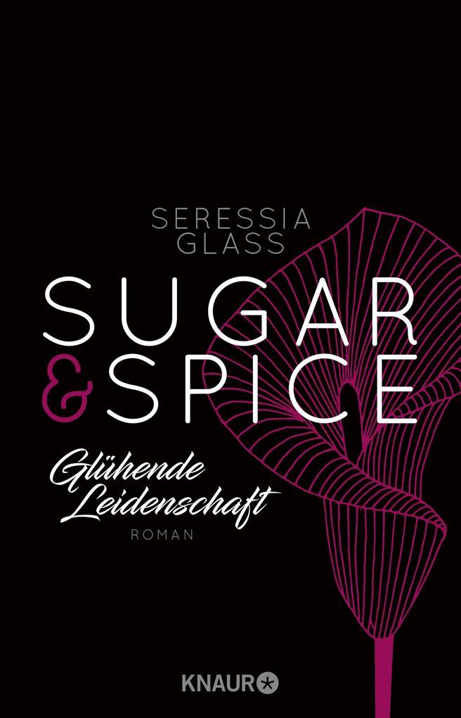 Sugar & Spice - Glühende Leidenschaft als eBook