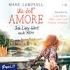 Via dell' Amore. Jede Liebe führt nach Rom