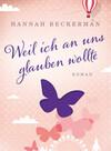 [Hannah Beckerman: Weil ich an uns glauben wollte]