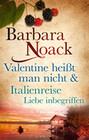 Bundle: Valentine heißt man nicht & Italienreise - Liebe inbegriffen