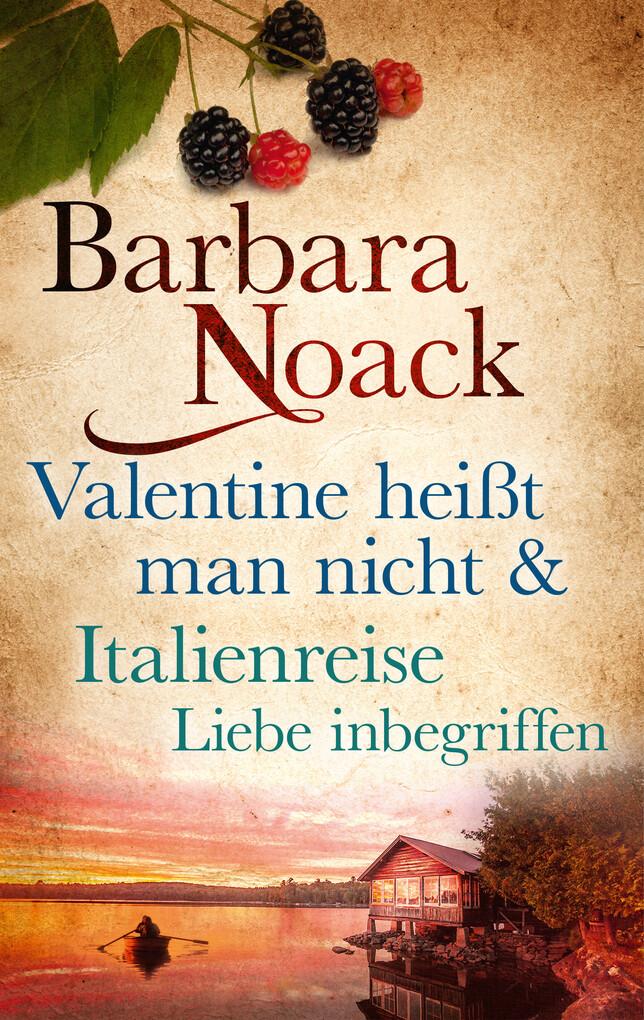 Bundle: Valentine heißt man nicht & Italienreise - Liebe inbegriffen als eBook
