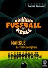 Die Wilden Fussballkerle 13. Markus, der Unbezwingbare