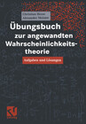 Übungsbuch zur angewandten Wahrscheinlichkeitstheorie