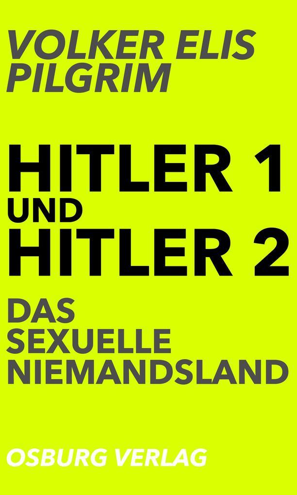 Hitler 1 und Hitler 2. Das sexuelle Niemandsland als Buch