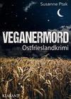 Veganermord. Ostfrieslandkrimi