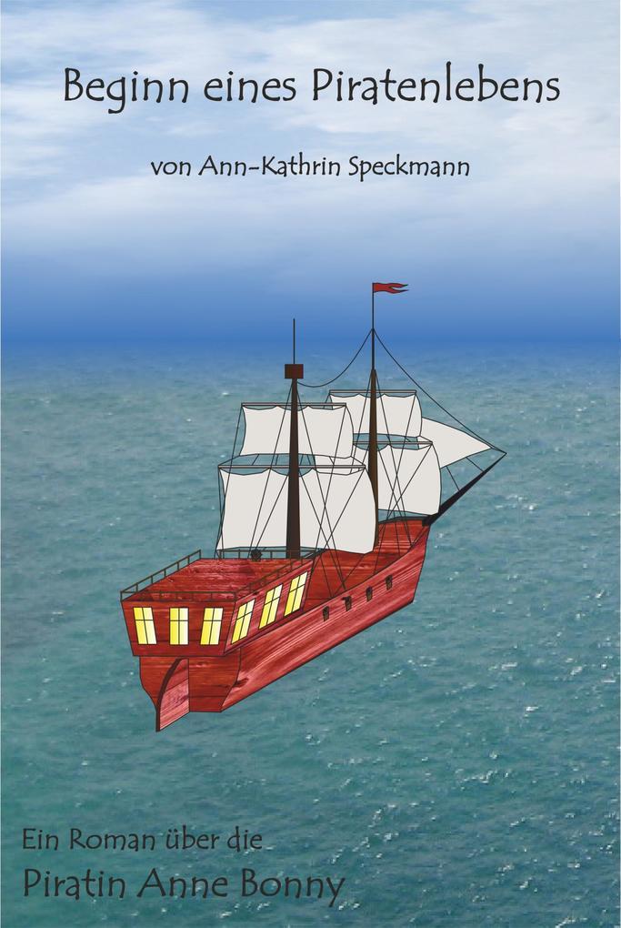 Beginn eines Piratenlebens als eBook