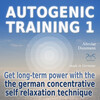 Autogenic Training 1 - get long-term power with the german concentrative self relaxation technique
